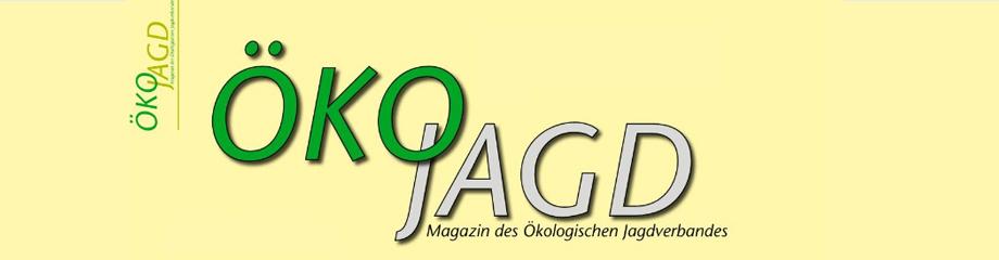 ÖKOJAGD Magagzin des Ökologischen Jagdverbandes